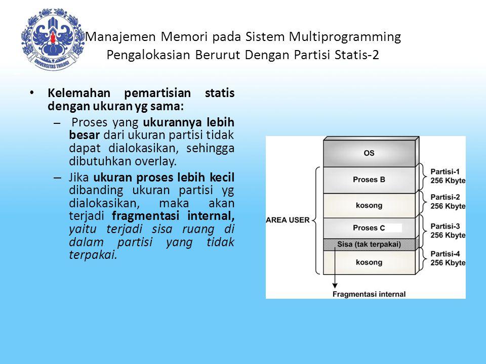 Manajemen Memori pada Sistem Multiprogramming Pengalokasian Berurut Dengan Partisi Statis-2