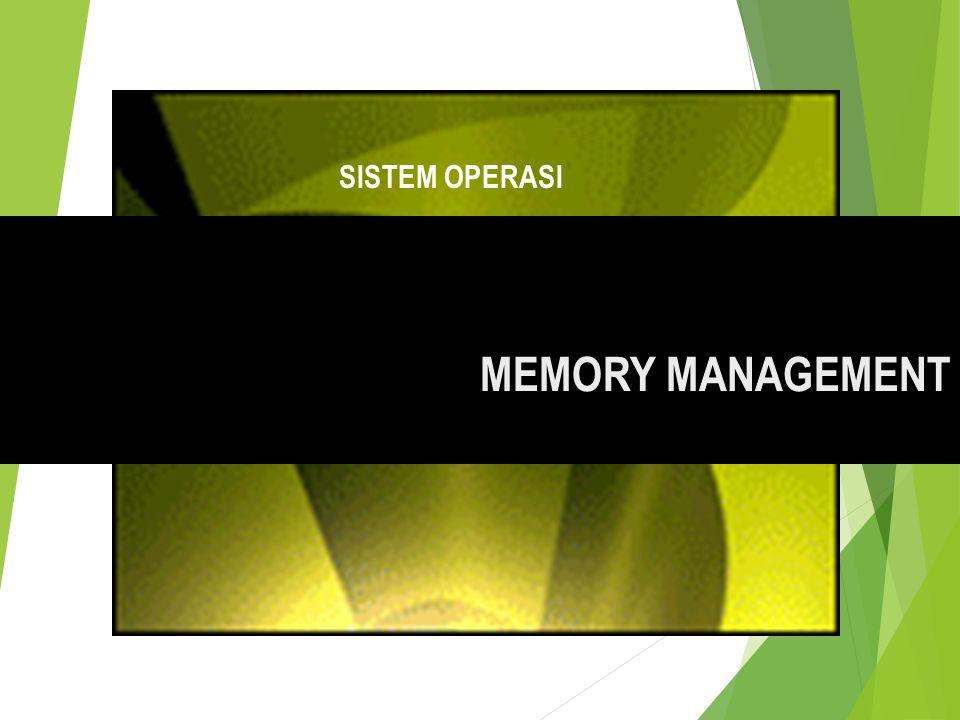 SISTEM OPERASI MEMORY MANAGEMENT