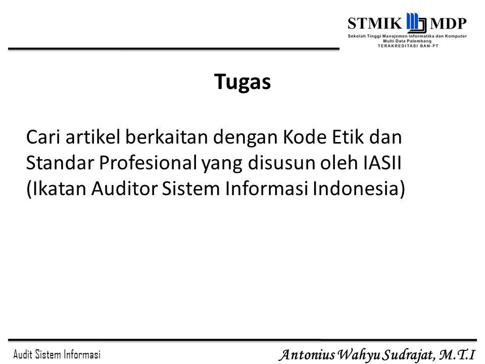 Tugas Cari artikel berkaitan dengan Kode Etik dan Standar Profesional yang disusun oleh IASII (Ikatan Auditor Sistem Informasi Indonesia)