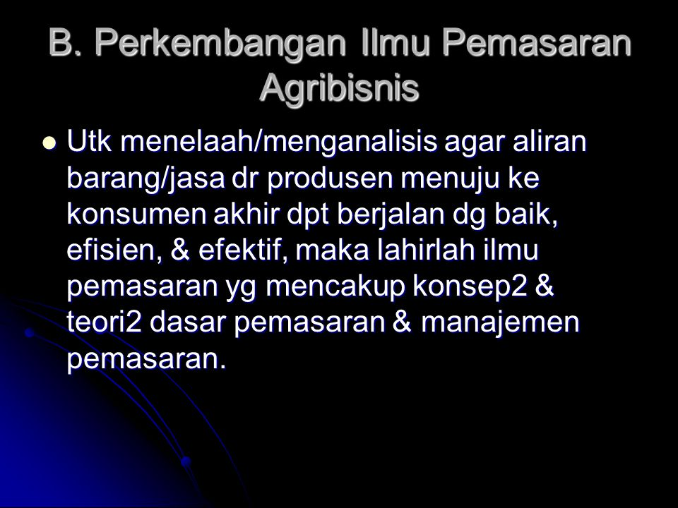 B. Perkembangan Ilmu Pemasaran Agribisnis