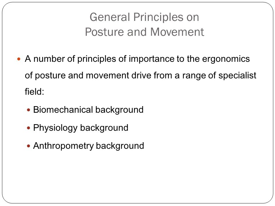 General Principles on Posture and Movement