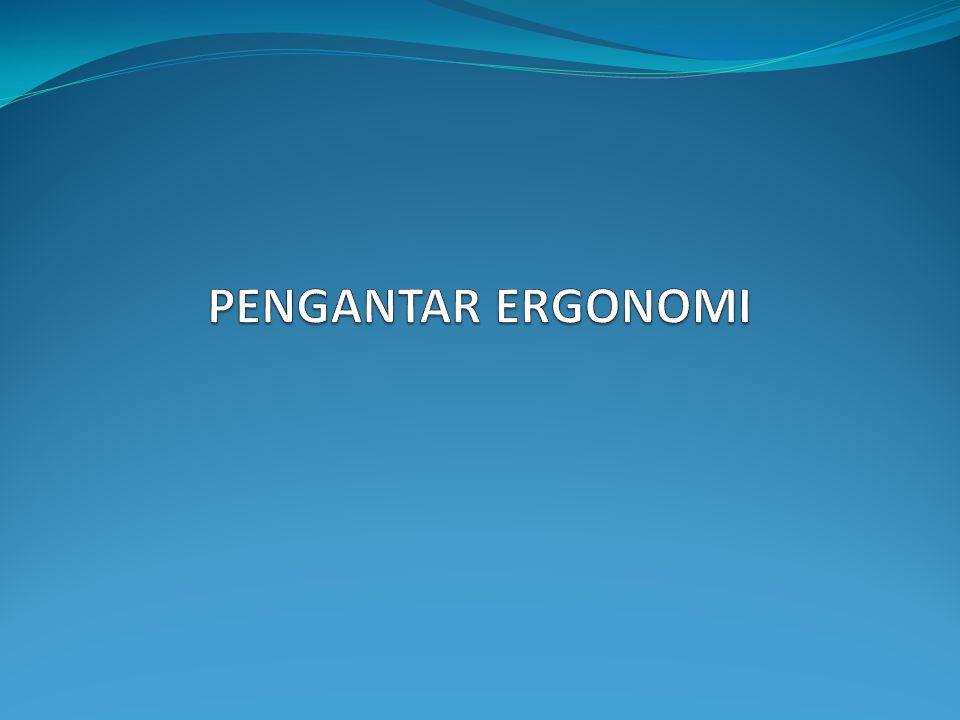 PENGANTAR ERGONOMI