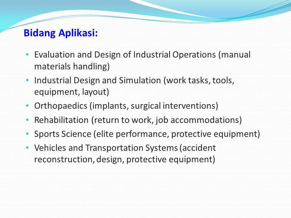 Bidang Aplikasi: Evaluation and Design of Industrial Operations (manual materials handling)