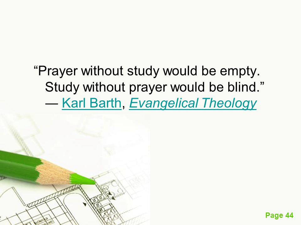 Prayer without study would be empty