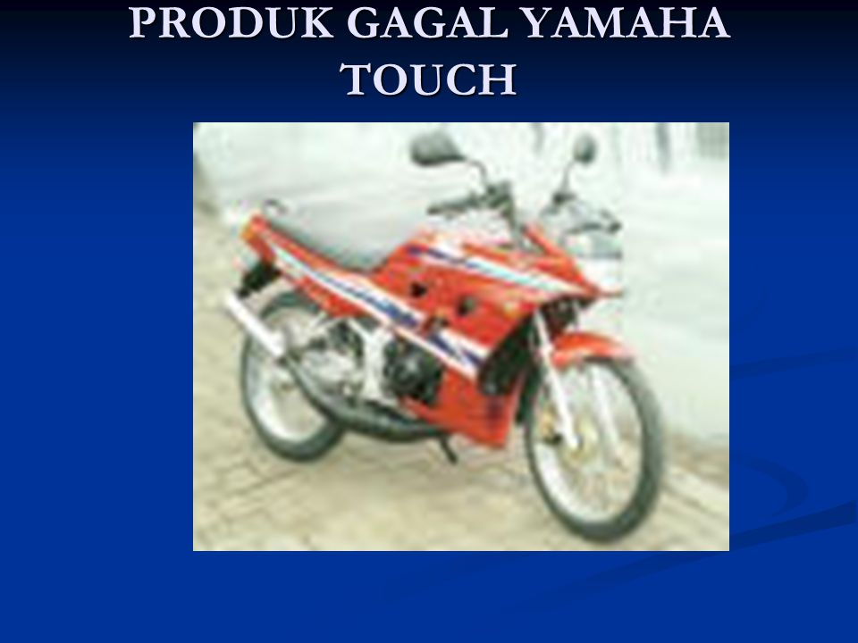 PRODUK GAGAL YAMAHA TOUCH