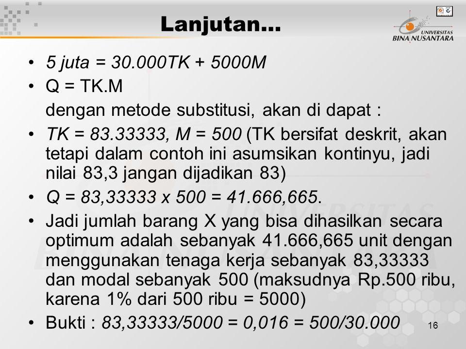Lanjutan… 5 juta = 30.000TK + 5000M Q = TK.M