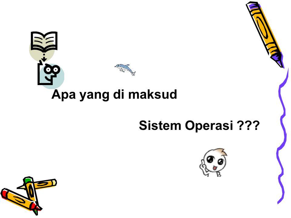 Apa yang di maksud Sistem Operasi