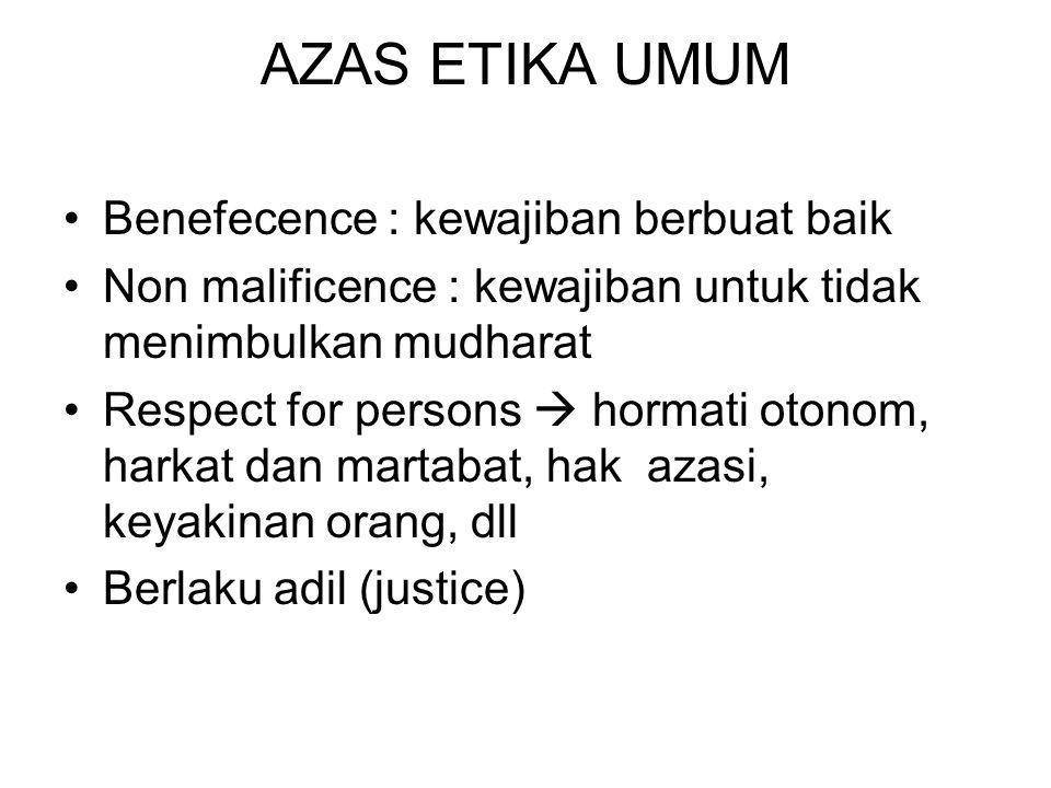 AZAS ETIKA UMUM Benefecence : kewajiban berbuat baik