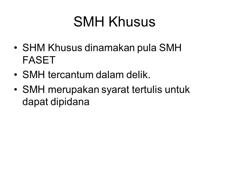 SMH Khusus SHM Khusus dinamakan pula SMH FASET