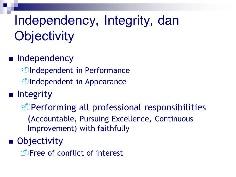 Independency, Integrity, dan Objectivity