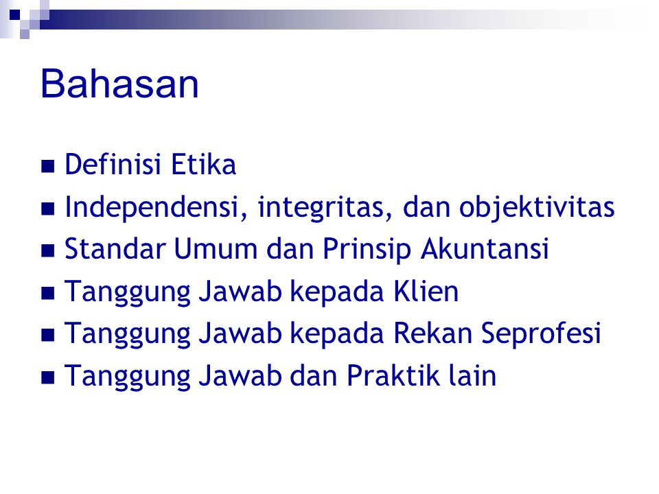 Bahasan Definisi Etika Independensi, integritas, dan objektivitas