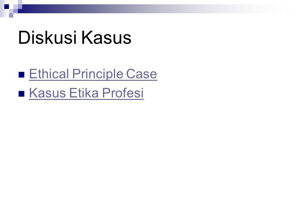Diskusi Kasus Ethical Principle Case Kasus Etika Profesi