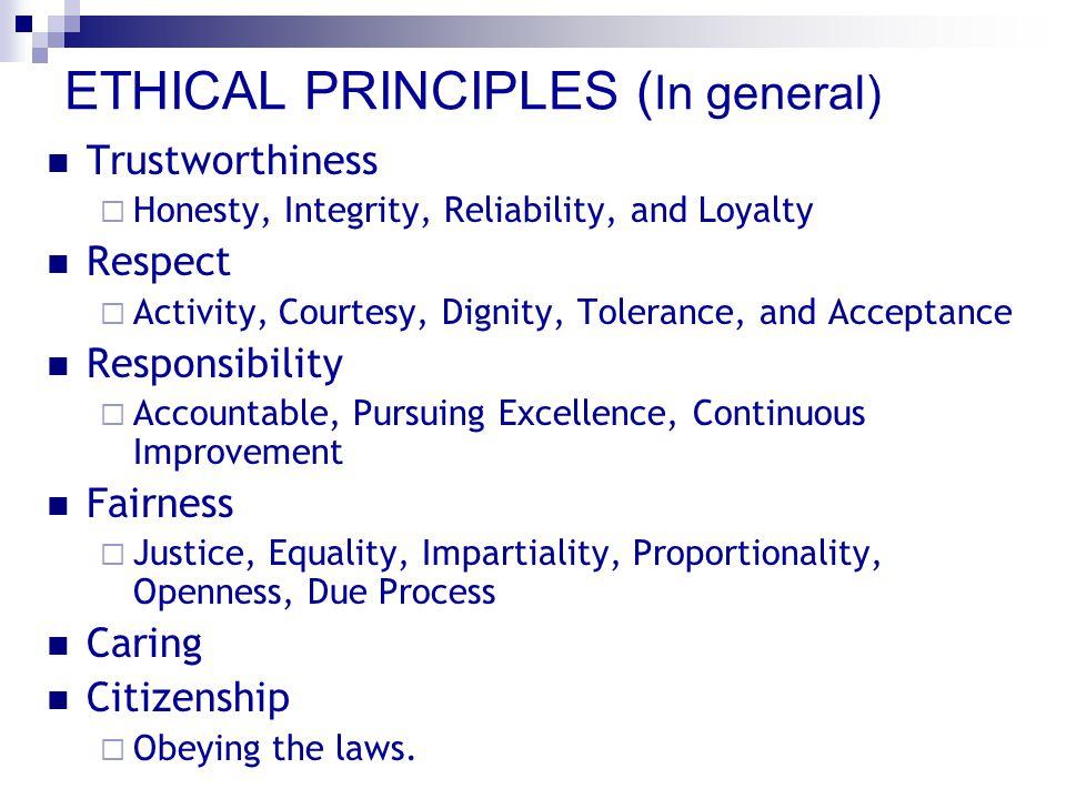 ETHICAL PRINCIPLES (In general)