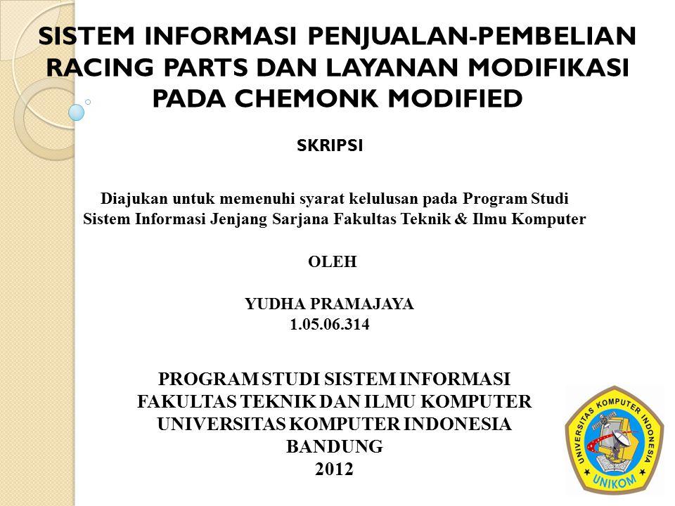 SISTEM INFORMASI PENJUALAN-PEMBELIAN RACING PARTS DAN LAYANAN MODIFIKASI PADA CHEMONK MODIFIED