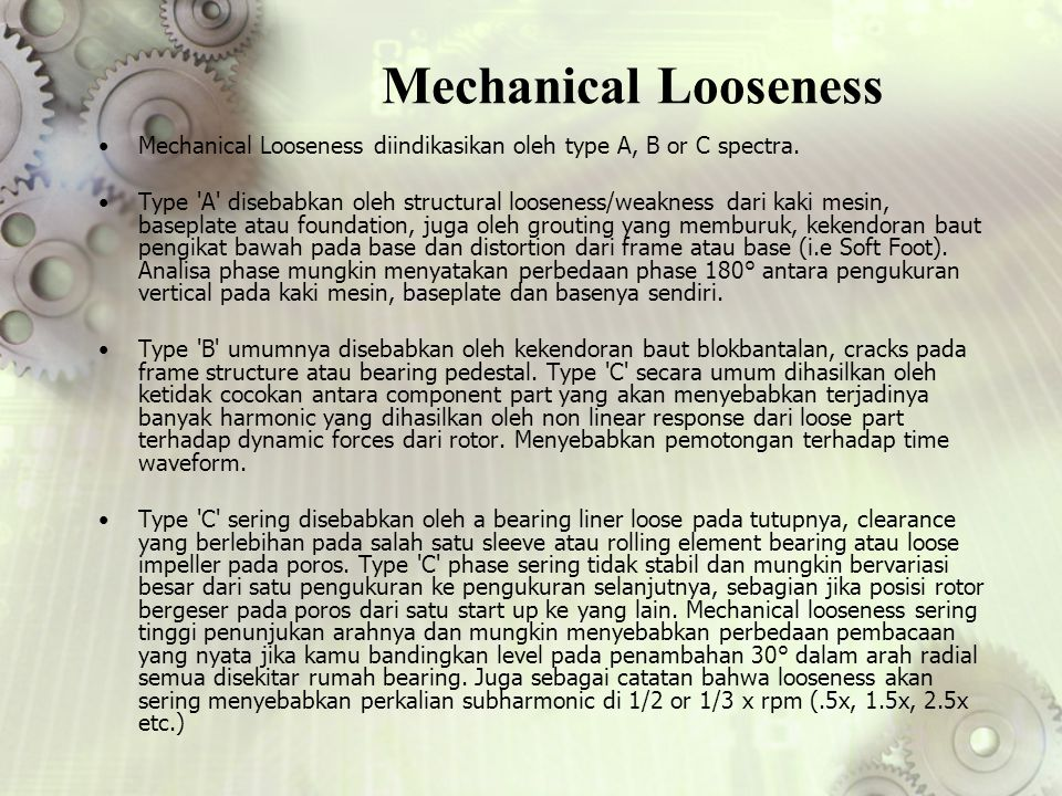 Mechanical Looseness Mechanical Looseness diindikasikan oleh type A, B or C spectra.