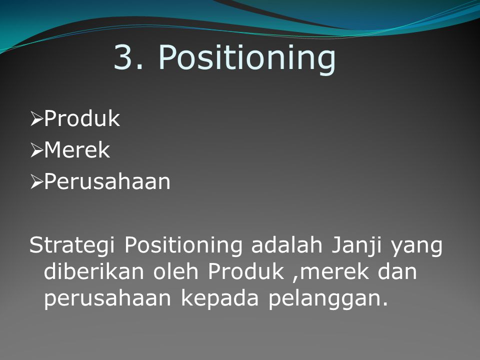 3. Positioning Produk Merek Perusahaan