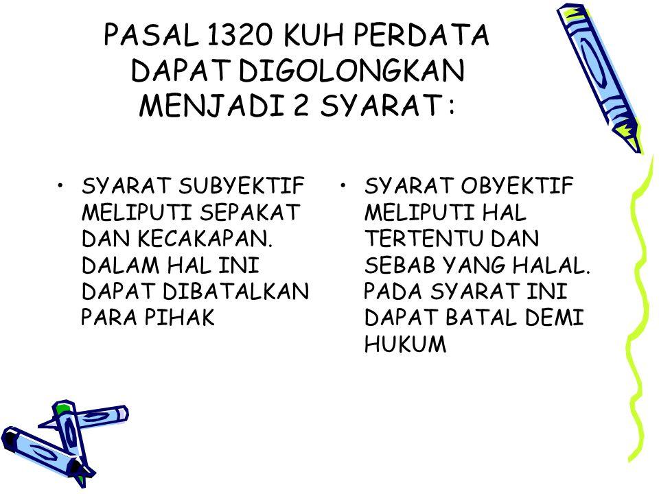 PASAL 1320 KUH PERDATA DAPAT DIGOLONGKAN MENJADI 2 SYARAT :