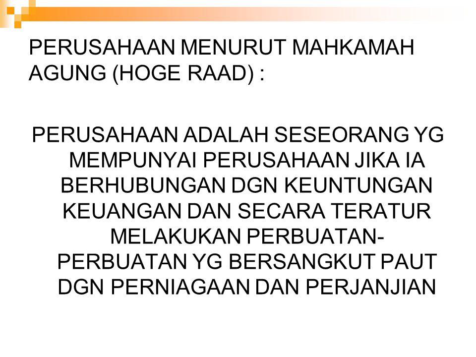 PERUSAHAAN MENURUT MAHKAMAH AGUNG (HOGE RAAD) :