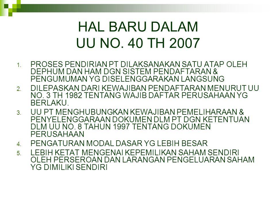 HAL BARU DALAM UU NO. 40 TH 2007