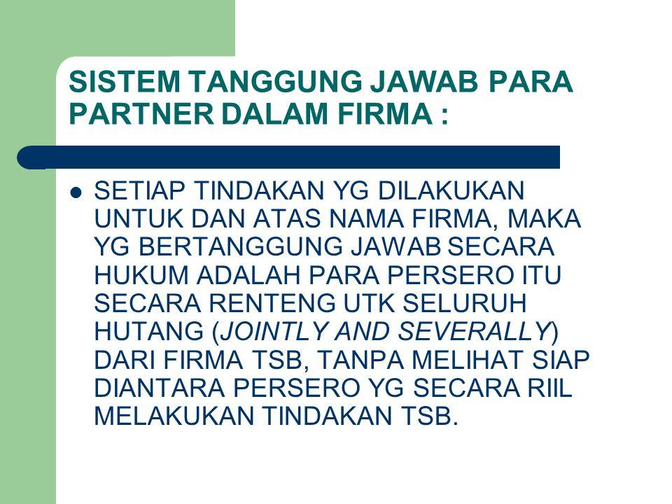 SISTEM TANGGUNG JAWAB PARA PARTNER DALAM FIRMA :