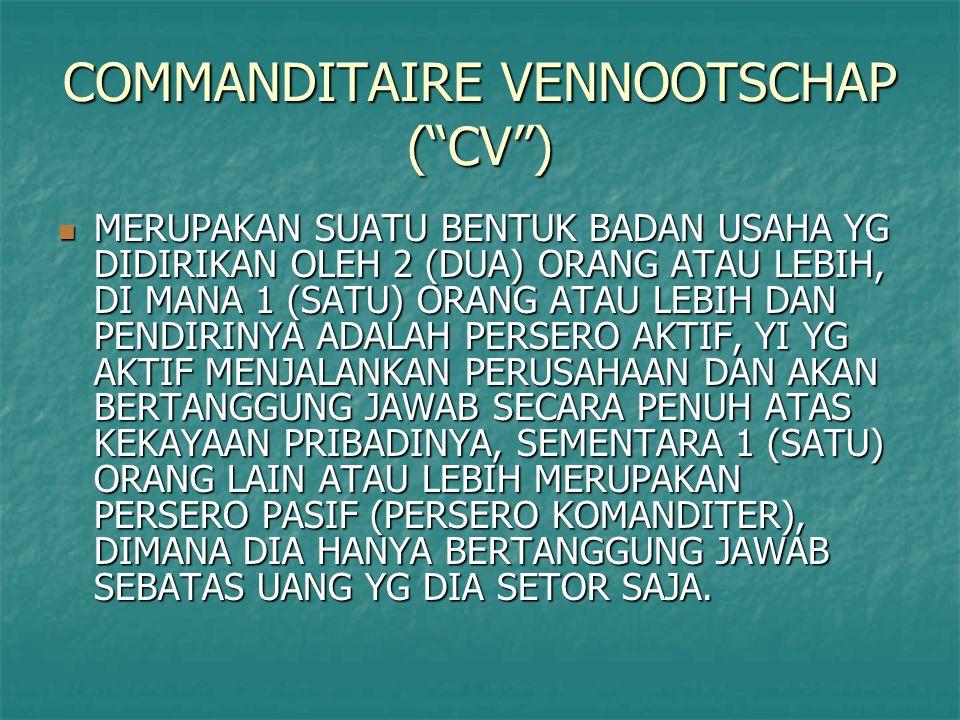 COMMANDITAIRE VENNOOTSCHAP ( CV )