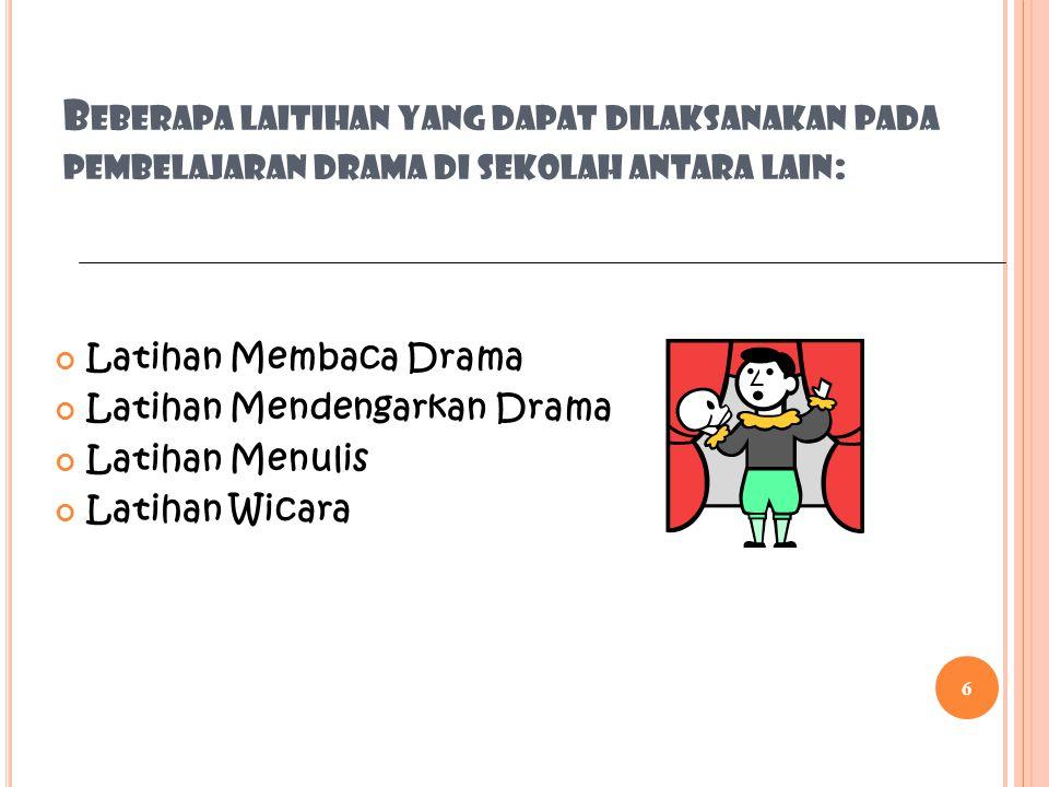 Beberapa laitihan yang dapat dilaksanakan pada pembelajaran drama di sekolah antara lain: