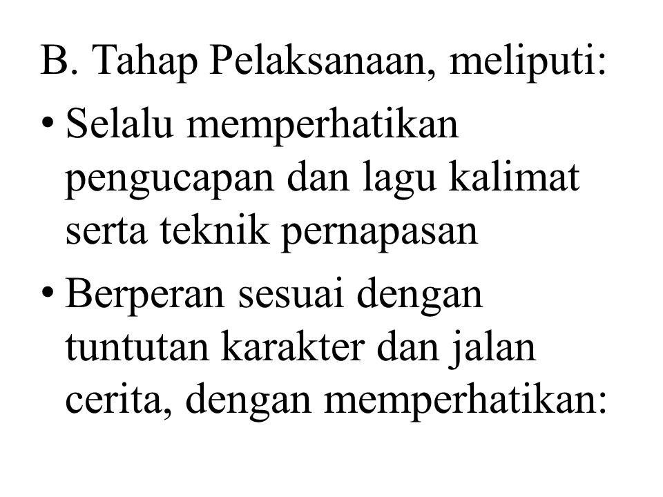 B. Tahap Pelaksanaan, meliputi: