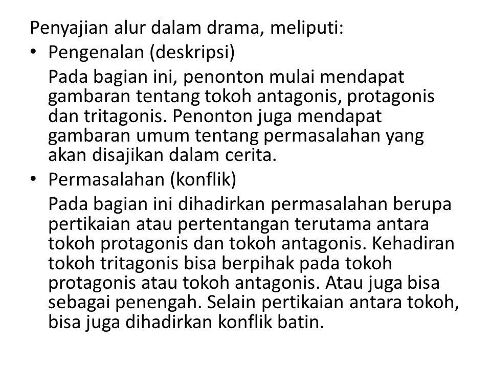 Penyajian alur dalam drama, meliputi: