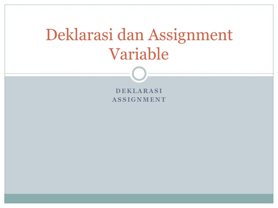 Deklarasi dan Assignment Variable