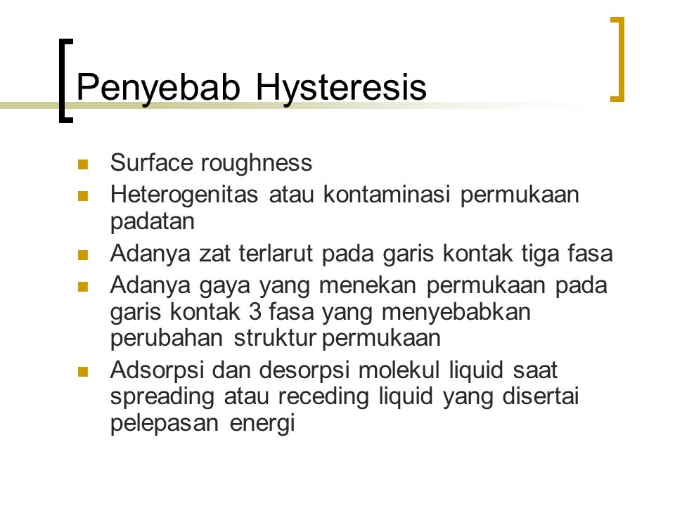 Penyebab Hysteresis Surface roughness