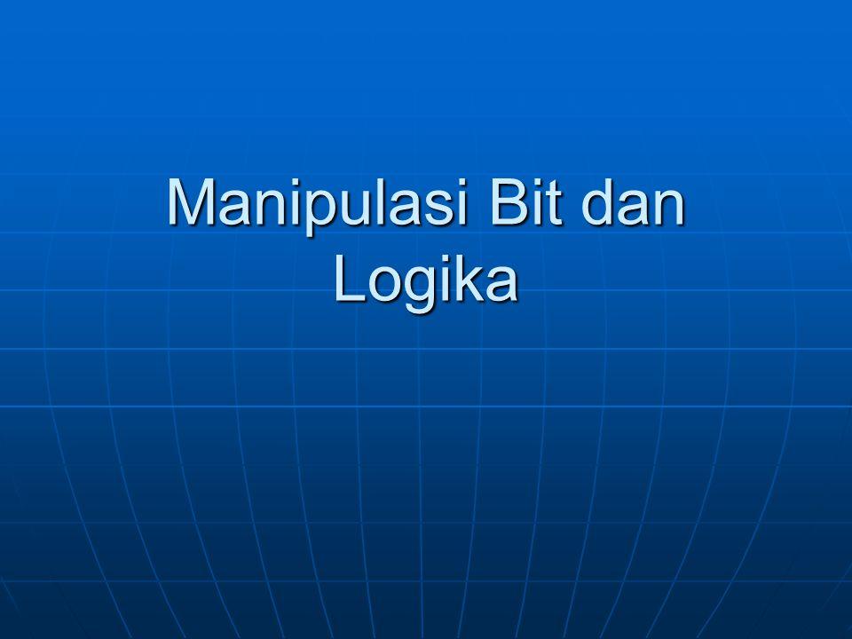 Manipulasi Bit dan Logika