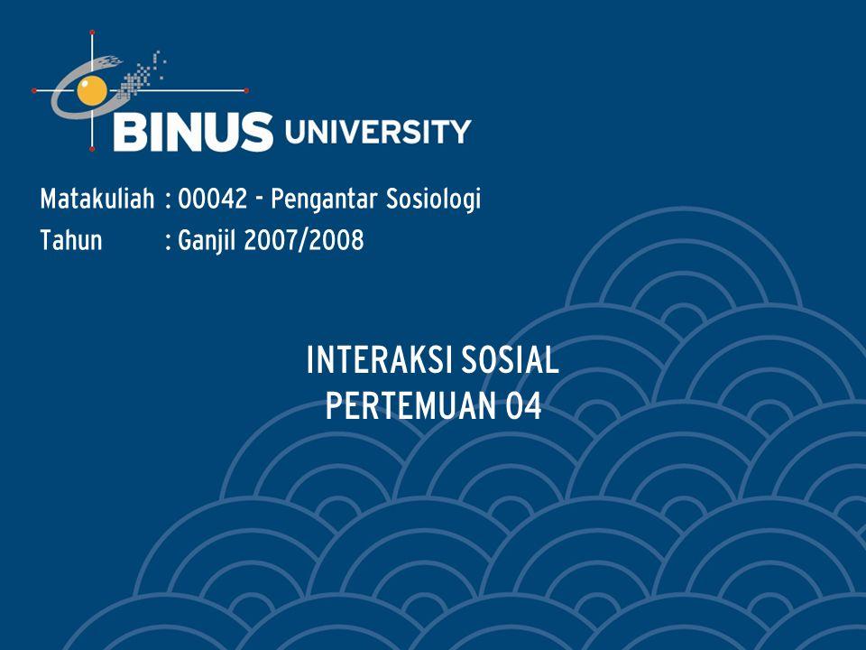 INTERAKSI SOSIAL PERTEMUAN 04