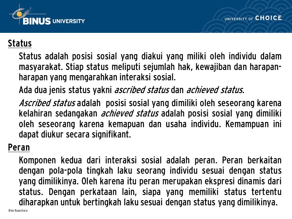 Ada dua jenis status yakni ascribed status dan achieved status.