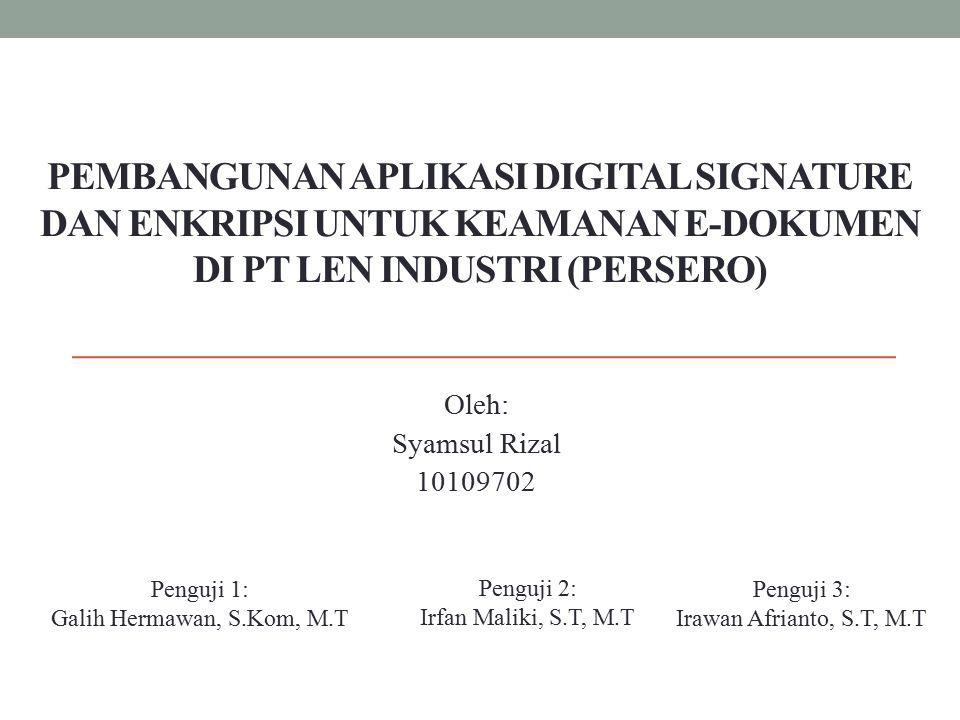 Pembangunan Aplikasi Digital Signature dan Enkripsi Untuk Keamanan E-Dokumen di PT Len Industri (Persero)