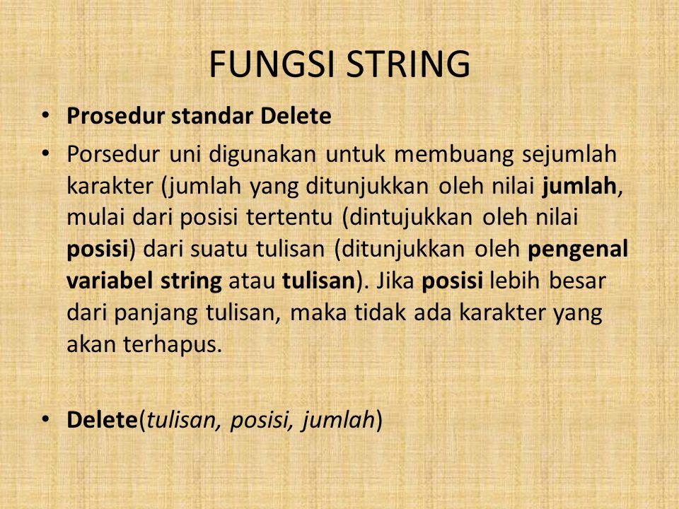 FUNGSI STRING Prosedur standar Delete