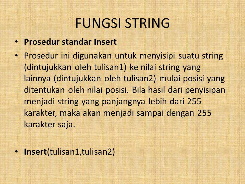 FUNGSI STRING Prosedur standar Insert