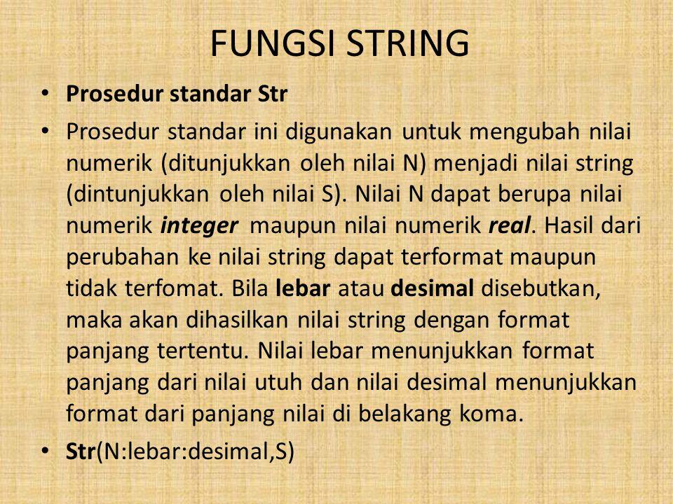 FUNGSI STRING Prosedur standar Str