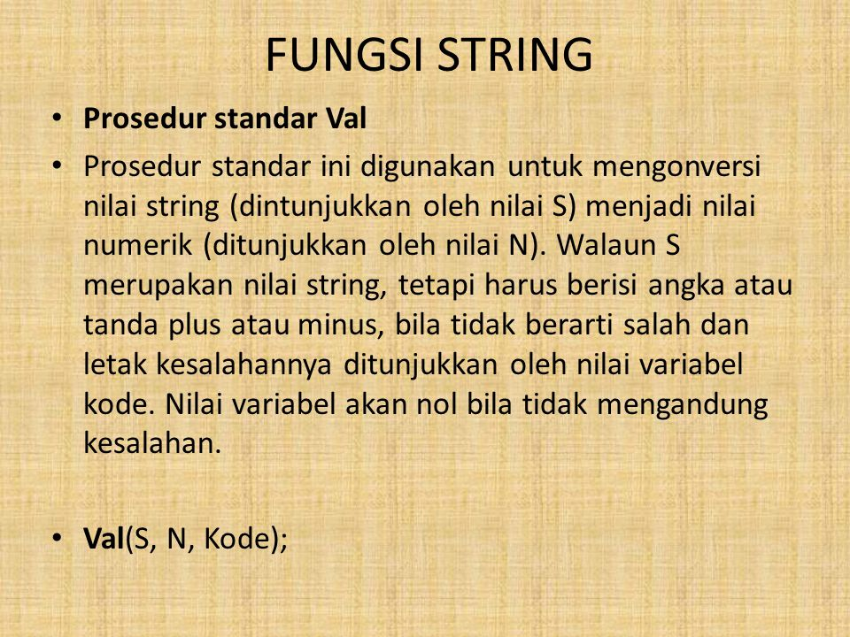 FUNGSI STRING Prosedur standar Val