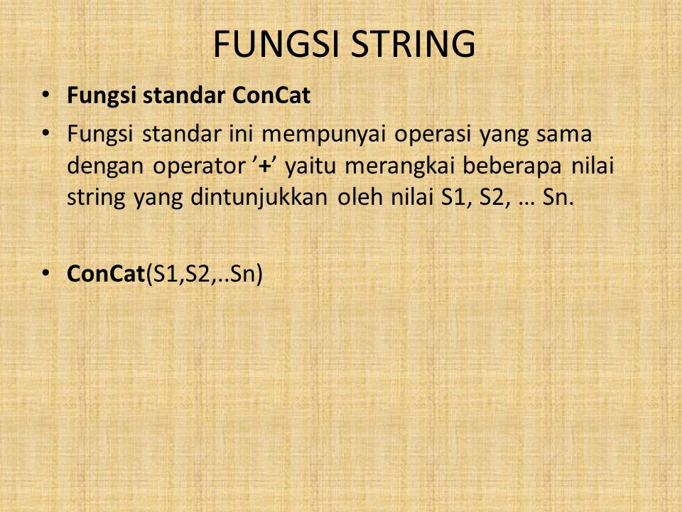 FUNGSI STRING Fungsi standar ConCat