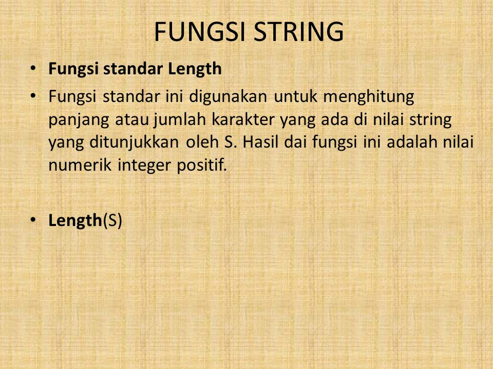 FUNGSI STRING Fungsi standar Length
