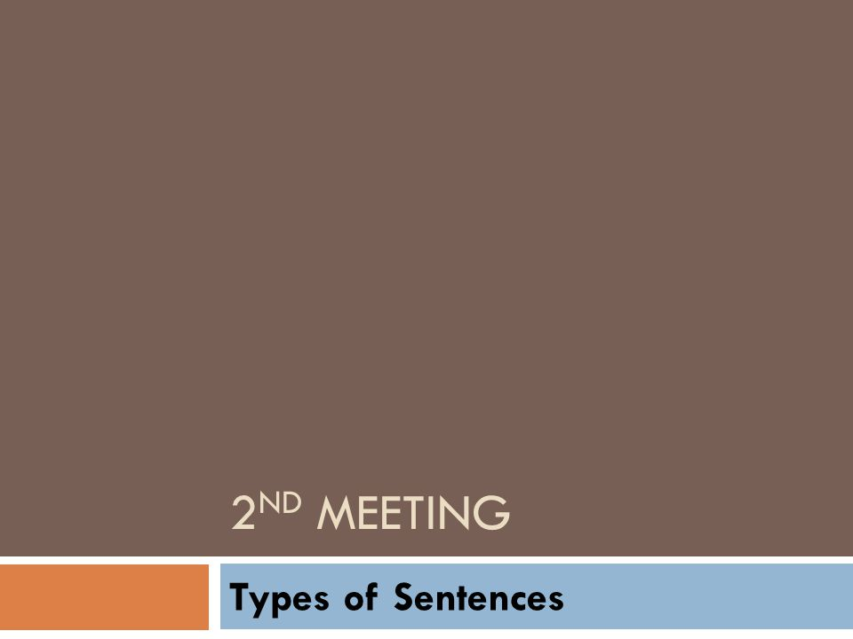 2nd meeting Types of Sentences