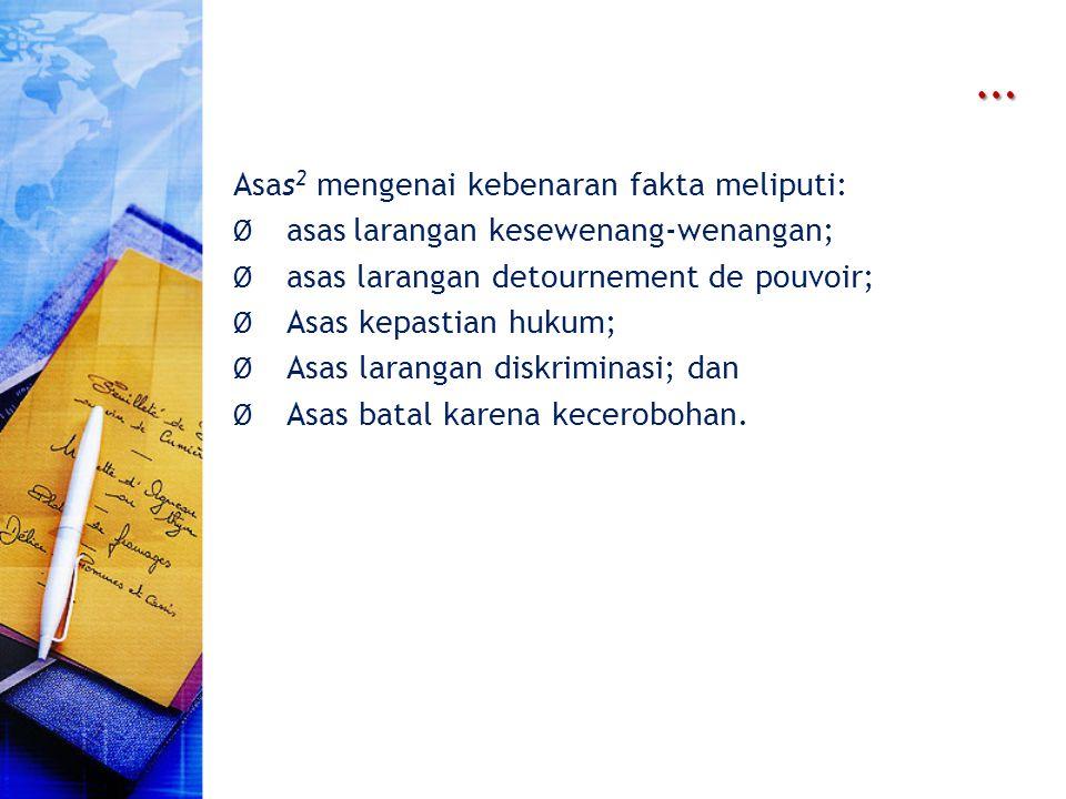 … Asas2 mengenai kebenaran fakta meliputi:
