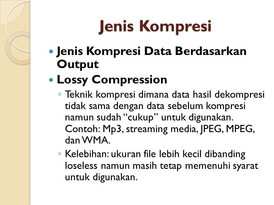 Jenis Kompresi Jenis Kompresi Data Berdasarkan Output