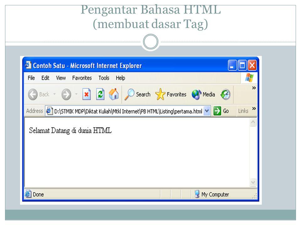 Pengantar Bahasa HTML (membuat dasar Tag)