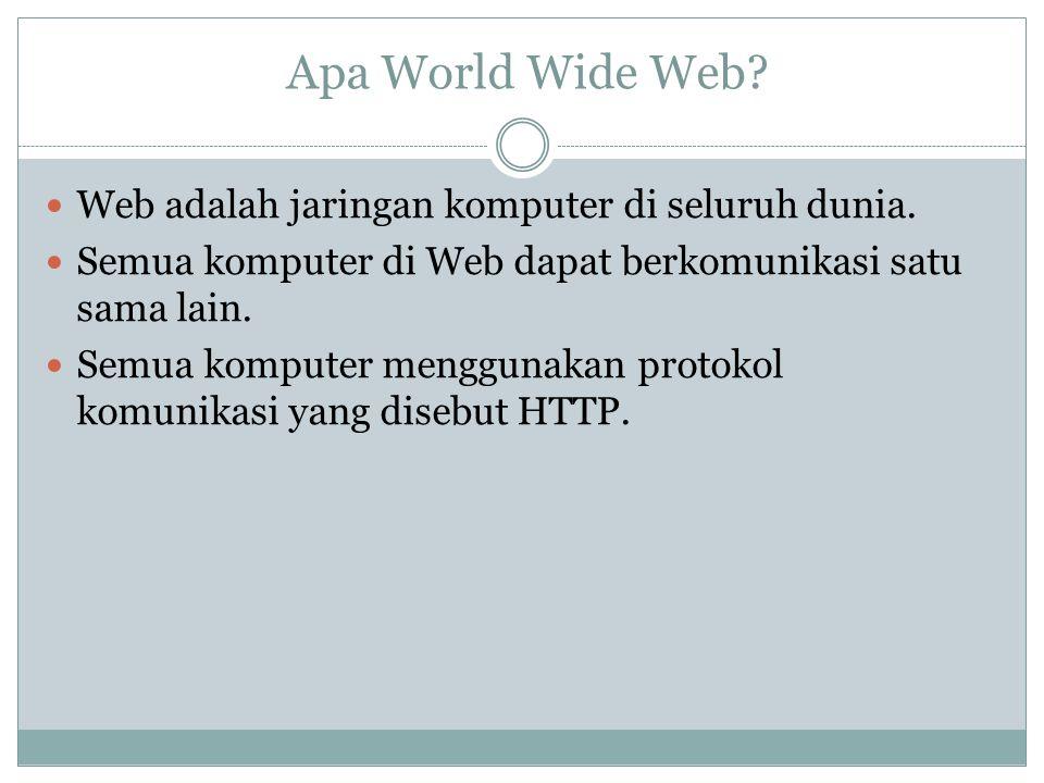 Apa World Wide Web Web adalah jaringan komputer di seluruh dunia.
