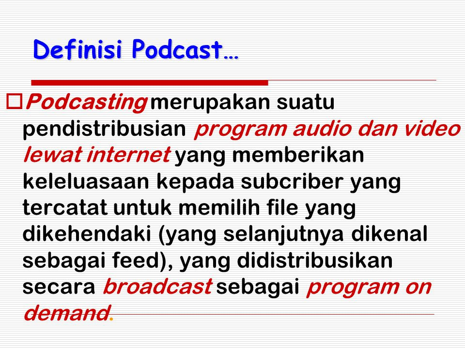 Definisi Podcast…