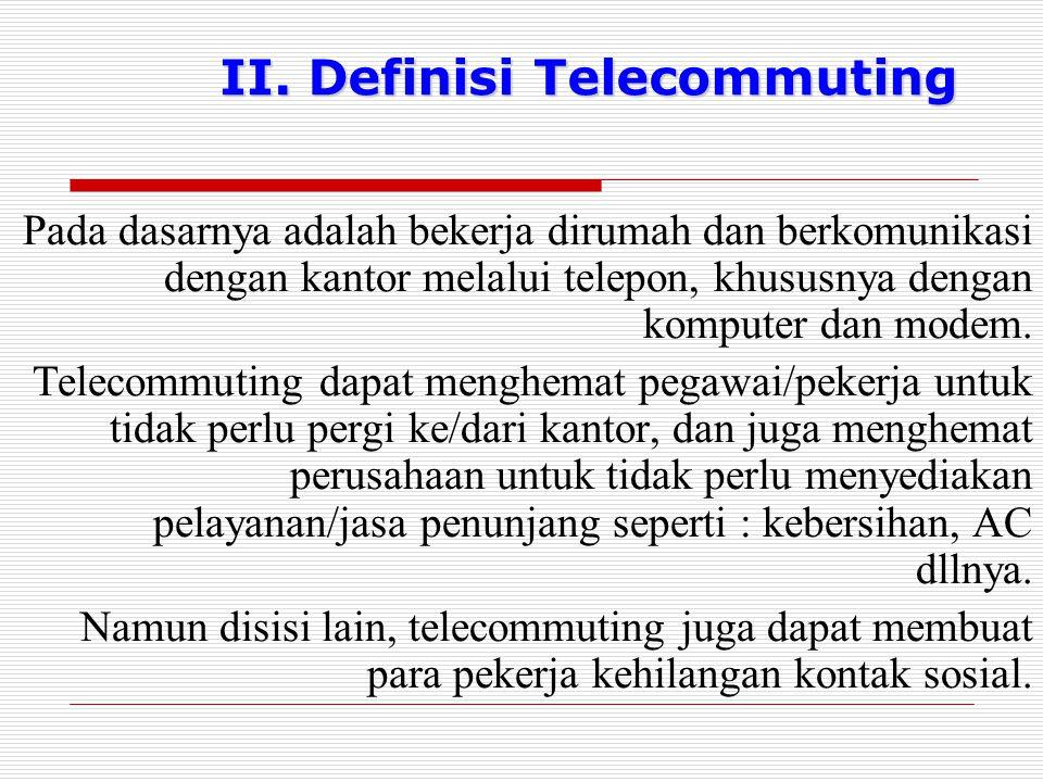 II. Definisi Telecommuting