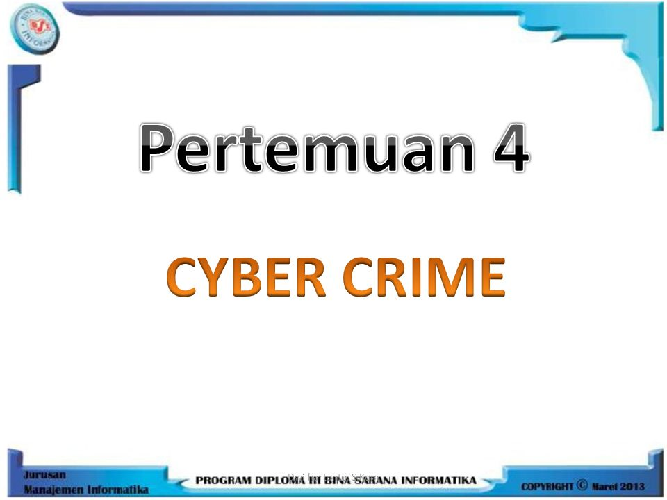 Pertemuan 4 CYBER CRIME Dwi hartanto, S.Kom