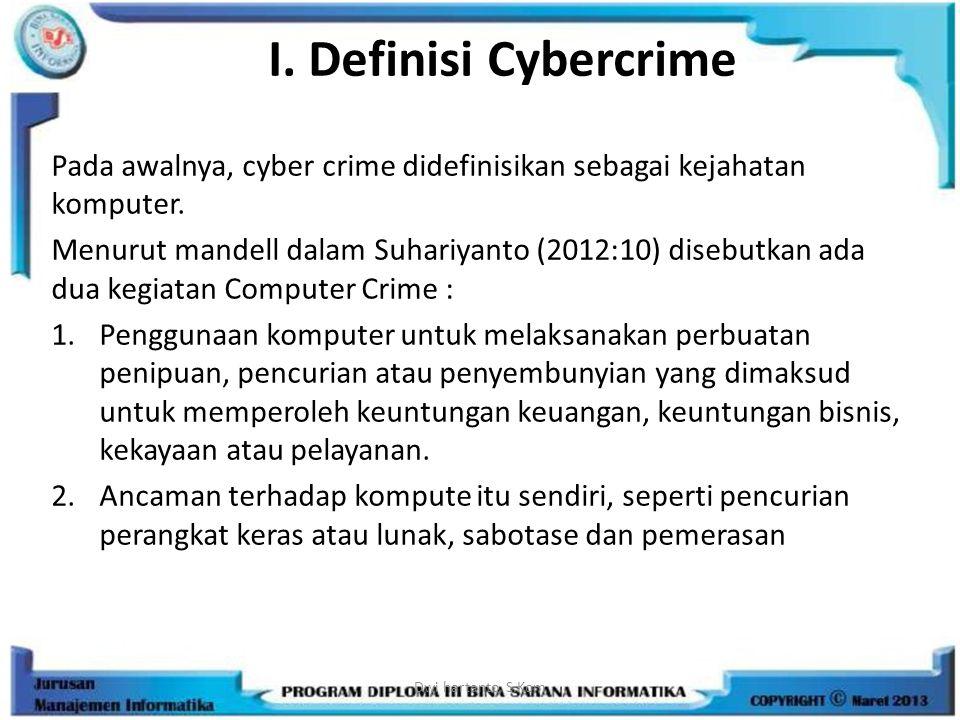 I. Definisi Cybercrime Pada awalnya, cyber crime didefinisikan sebagai kejahatan komputer.