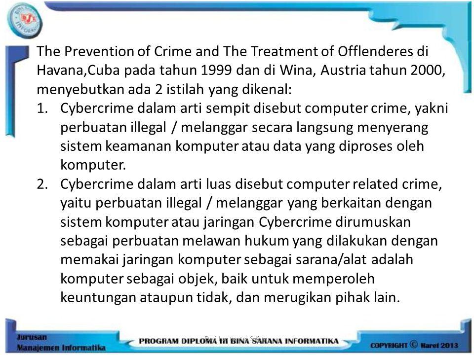The Prevention of Crime and The Treatment of Offlenderes di Havana,Cuba pada tahun 1999 dan di Wina, Austria tahun 2000, menyebutkan ada 2 istilah yang dikenal: